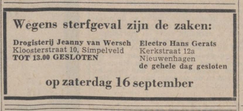 Toen Lene in 1975 stierf, gingen de winkels van haar zus Jeanny en zwager Hans Gerarts dicht